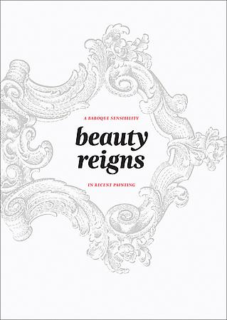 Beauty Reigns: A Baroque Sensibility in Recent Painting