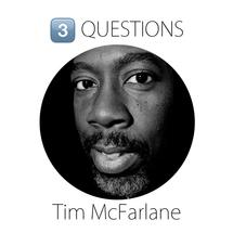 Three questions with Tim McFarlane