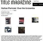 """Oliveres, Isabel. """"Nathan Pankratz: Over the Urubamba,"""" Title Magazine, 03/07/12."""
