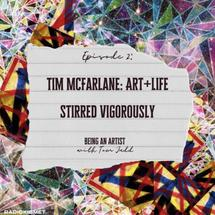 """Tim McFarlane is a Guest on """"Being An Artist"""" Podcast"""