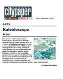"""Huckabay, Carolyn. """"Kaleidoscope,"""" Phila. Citypaper, 9/1/09."""